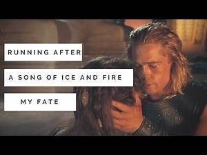 A Song of Ice and Fire - Running After My Fate