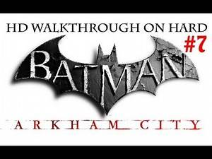 """Batman Arkham City"", HD walkthrough (Hard), Part 7 - Catwoman: Locate Poison Ivy"