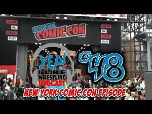 Podcast #48: LIVE From NYCC! Interviews and footage from New York Comic Con 2018