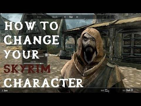 How To Change Your Character In-Game? (Skyrim)