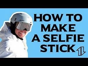 How To Make a Selfie Stick