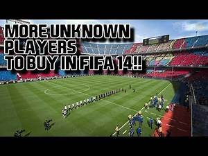 More Unknown Players to buy in Fifa 14 Career Mode!!