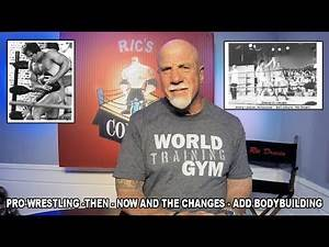 Pro Wrestling then, now and Bodybuilding