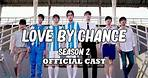 Love by Chance: Season 2 [Official Cast]