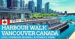 HARBOUR WALK in VANCOUVER Canada | Seawall Stanley Park [NON-STOP]