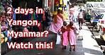 Myanmar | Yangon | Sule Pagoda | Circular Railway | Shwedagon Pagoda