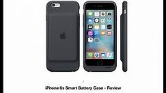 iPhone 6s Smart Battery Case - Review