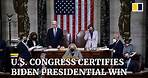 US Congress certifies results of presidential election after Trump supporters storm the Capitol