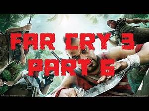 LATINA PROSTITUTES AND DRUGS | FAR CRY 3: PART 6 (PC) [ULTRA SETTINGS NO COMMENTARY]