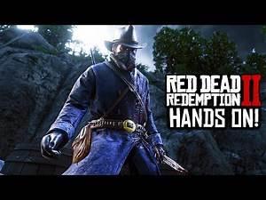 Red Dead Redemption 2 - HANDS-ON RDR2 GAMEPLAY PREVIEWS BEST HIGHLIGHTS! RDR2 BEST DETAILS! (RDR2)
