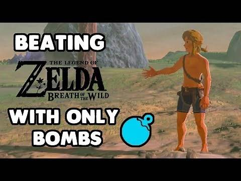 Can you beat Breath of the Wild with ONLY BOMBS?