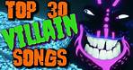 Top 30 Villain Songs