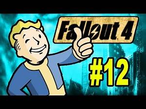 FALLOUT 4 Gameplay | Part 12 | Let's Play Fallout 4