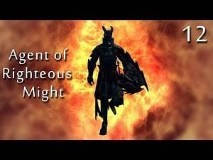 Skyrim Mods: Agent of Righteous Might - Part 12