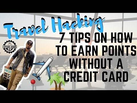 Travel Hacking: 7 Tips on How to Earn Points Without a Credit Card