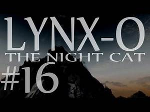 """Lynx-O the Night Cat part 16 """"Tying Up Loose Ends"""" (Z287)"""