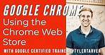 How to Use the Google Chrome Web Store