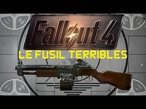 Fallout 4: Unique Weapons - Le Fusil Terribles