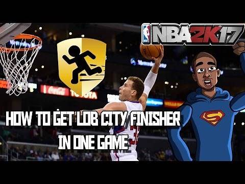 HOW TO GET LOB CITY FINISHER BADGE IN ONE GAME - NBA 2K17 My Career