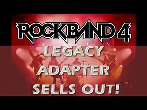 Rock Band 4 News Recap Xbox Legacy Adapter Sold Out & Xbox One Digital Pre-Orders Live!