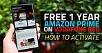 How to Activate Free Amazon Prime Subscription With Vodafone Red Plan