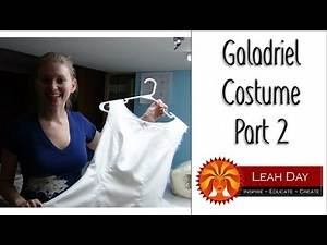 Galadriel Lord of the Rings Costume Part 2 - Couture Sewing