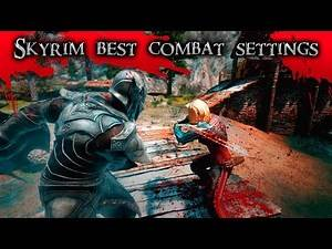 Best Combat Settings and Mods in Skyrim