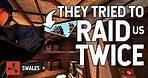 THEY TRIED TO RAID US TWICE - RUST
