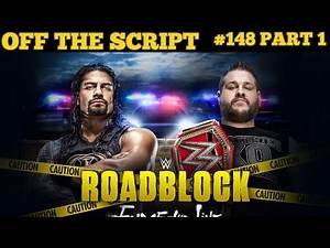 WWE Roadblock 2016: End Of The Line Preview & Predictions - WWE Off The Script #148 Part 1