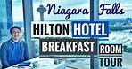 HILTON NIAGARA FALLS ROOM TOUR BREAKFAST BUFFET 🇨🇦 | Canada Vlogs Ep.15