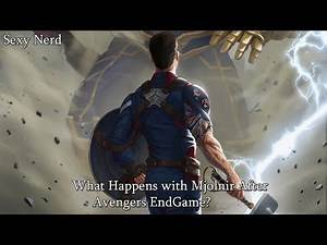 How did Captain America become Worthy? What Happens with Mjolnir After Avengers EndGame?
