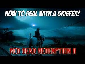 HOW TO DEAL WITH A GRIEFER | RED DEAD REDEMPTION 2