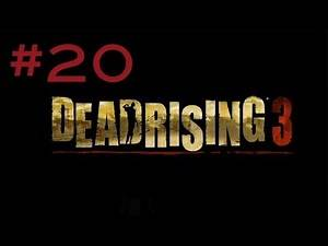 Dead Rising 3: Ending S Walkthrough Part 20 - Chapter 4: Unexpected Guests (720 HD)