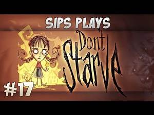 Sips Plays Don't Starve (Willow) - Part 17 - Summer Slam