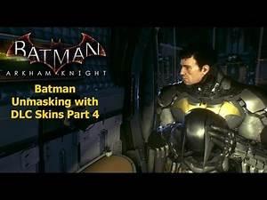 Batman Arkham Knight: Batman Unmasking with DLC Skins Part 3