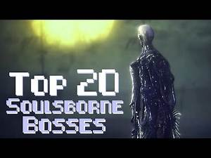 Top 20 Soulsborne Bosses (Feat. KBash)