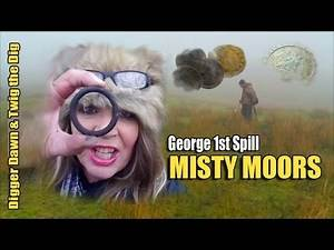 Digger Dawn & Twig the Dig - George 1st SPILL Metal detecting the Misty Moors