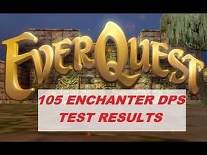 EVERQUEST LIVE - 105 Enchanter DPS test results (1080p)