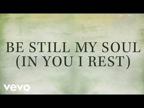 Kari Jobe - Be Still My Soul (In You I Rest) [Lyrics]