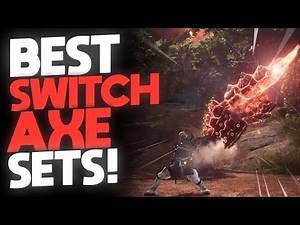*BEST SWITCH AXE SETS* Insane Raw Damage, Permanent Paralysis and More! | Monster Hunter: World