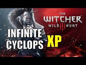 The Witcher 3: NEW Unlimited XP Exploit! Works With 1.04/1.05! Infinite Spawn Cyclops