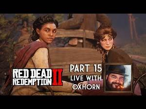Red Dead Redemption 2 Day 15 - Live with Oxhorn