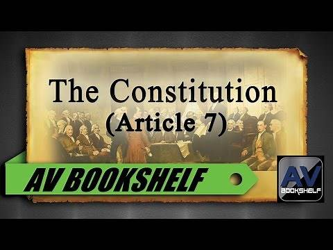 The Constitution Of The United States (Article 7)