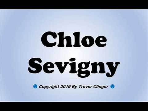 How To Pronounce Chloe Sevigny