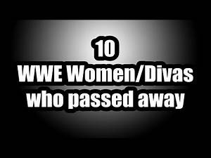 10 WWE Divas/Women who passed away