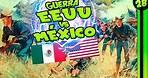 ❎ MÉXICO vs EEUU 🥁 La GUERRA por TERRITORIO en 1846 (1/2)