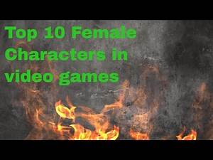 Top 10 Female characters in video games