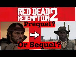 Red Dead Redemption 2 Story Is it a prequel or a sequel? John Marston returning with bill williamson