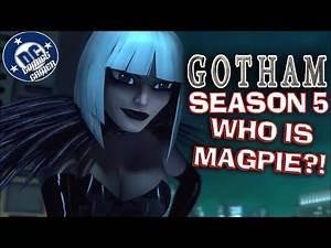 WHO IS MAGPIE? Gotham Season 5 Villain Introduction