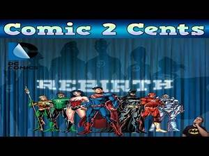 What Does DC Rebirth Mean For You?- Comic 2 Cents